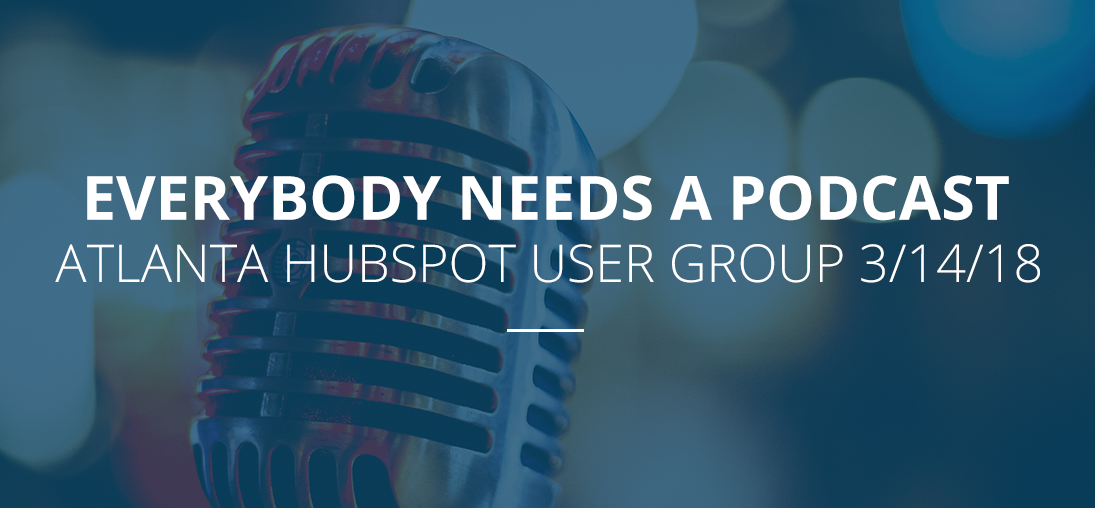 Everybody Needs a Podcast HubSpot